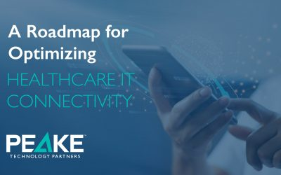 A Roadmap for Optimizing Healthcare IT Connectivity