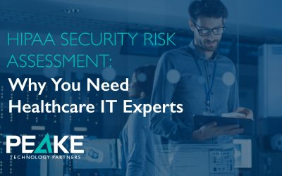 HIPAA Security Risk Assessment: Why You Need Healthcare IT Experts